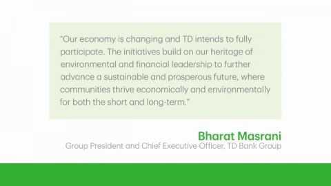 VIDEO: TD Helps Advance Prosperous Low-Carbon Economy With New Set of Environmental Initiatives