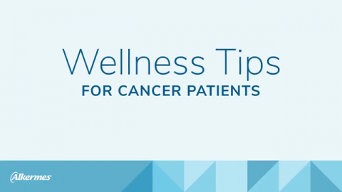 Wellness Tips for Cancer Patients