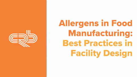 CRB's Best Practices in Food Manufacturing Facility Design