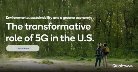 New Qualcomm Report Calls for Accelerated Efforts to Use 5G to Enable a More Sustainable Future