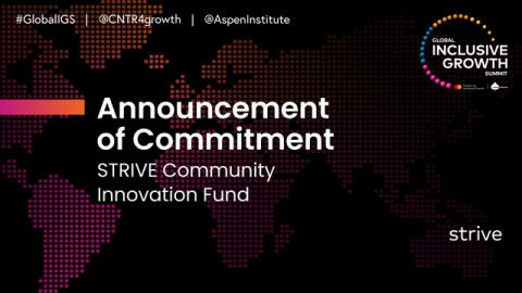 Second Global Inclusive Growth Summit Launches New Programs to Fight Increasing Inequality