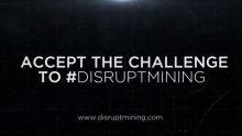 Goldcorp Accelerates the Changing Future of Mining With #DisruptMining 2019