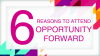 Six Reasons to Attend Opportunity Forward