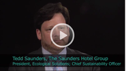 2011 Ceres Conference - An Interview with Tedd Saunders, President, Ecological Solutions; Chief Sustainability Officer, The Saunders Hotel Group