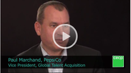 The Radically Engaged Business - An Interview with Paul Marchand, Vice President, Global Talent Acquisition, PepsiCo