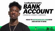 "21 Savage and Get Schooled Launch the ""21 Savage Bank Account"" Campaign to Teach Teens Money Managing Basics"
