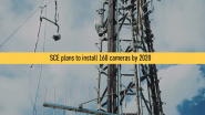 Video | Southern California Edison Installs Cameras to Monitor Potential Wildfires in Real Time