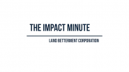 Watch Land Betterment Corporation's Impact Minute Episode 1