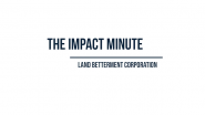Watch: Land Betterment Corporation's Impact Minute Episode 2