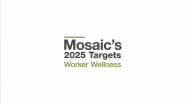 Mosaic's 2025 ESG Performance Targets - Implement Worker Wellness Programs